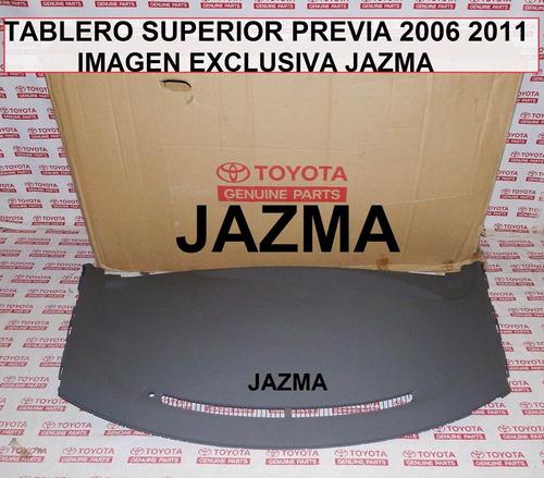 tablero superior previa 2006 2011 original toyota