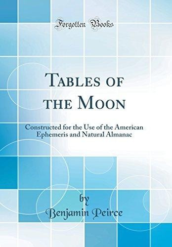 tables of the moon : constructed for the use of the american
