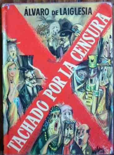 tachado por la censura -alvaro de laiglesia -novela de humor