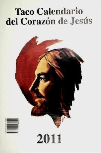 taco calendario del corazón de jesús 2011 (gigante)(libro al