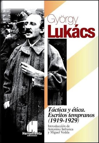 táctica y ética, escritos tempranos (1919-29), györgy lukács
