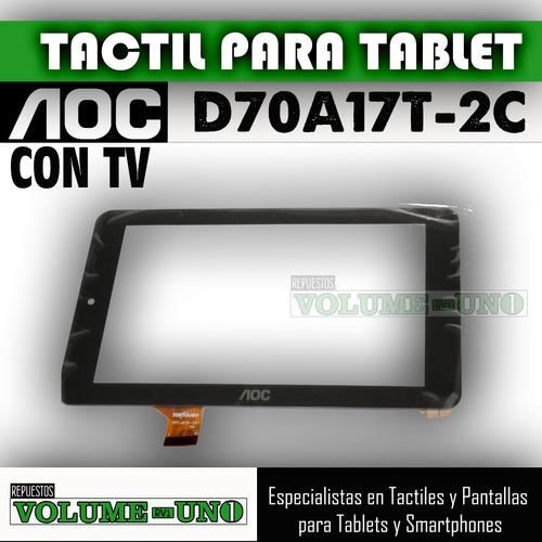 tactil para tablet aoc con tv -modelo d70a17t-2c