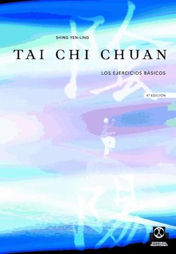 tai-chi chuan. los ejercicios básicos.(libro tai chi)