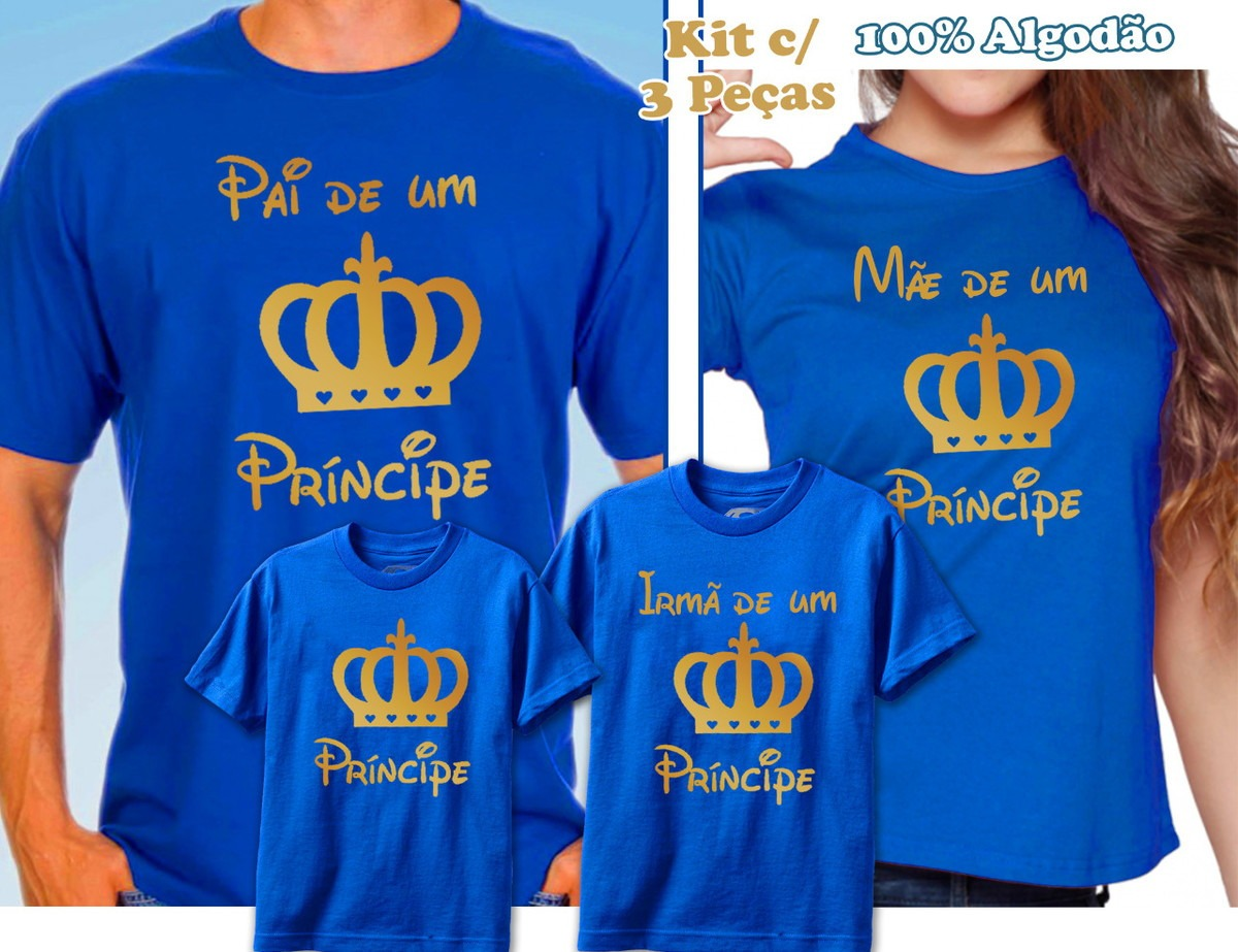 548c6395bc Tal Mãe Tal Pai Tal Filha(o) Príncipe Princesa Camiseta Azul - R  99 ...