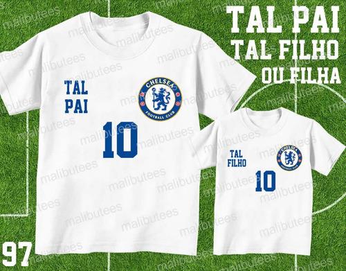 Tal Pai Tal Filho Camiseta Chelsea Personalizada Kit Com 2 - R  69 ... fd9f030c0845b