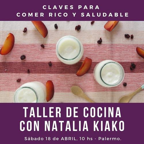 taller claves de cocina saludable con natalia kiako en abril