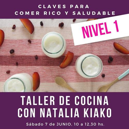 taller claves de cocina saludable con natalia kiako nivel 1