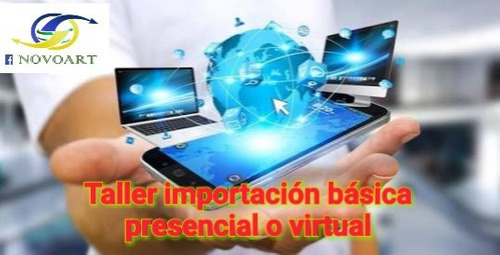 taller curso importación básica presencial o virtual
