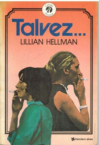 talvez ...  lillian hellman  - pague com cartão