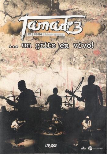 tamadr3 un grito en vivo cd nuevo