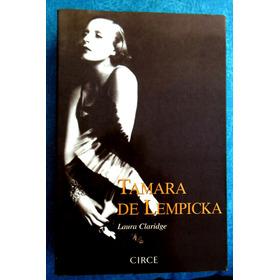 Tamara De Lempicka - Laura Claridge - Ed. Circe