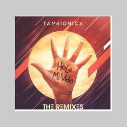 tan bionica hola mi vida the remixes cd nuevo