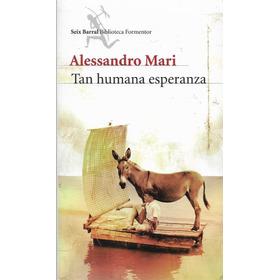 Tan Humana Esperanza, Alessandro Mari, Seix Barral