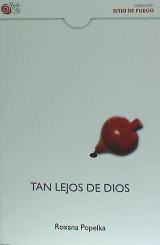 tan lejos de dios(libro novela y narrativa)