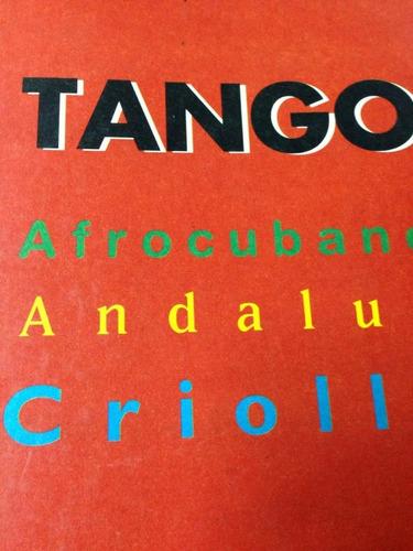 tango. afrocubano, andaluz, criollo. bevilacqua