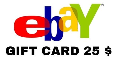 tarjeta ebay gift card 25 dolares - codigo digital