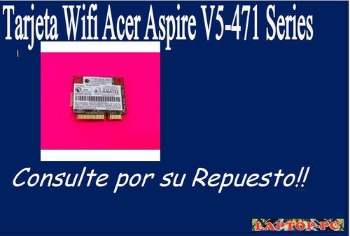 tarjeta wifi acer aspire v5-471 series