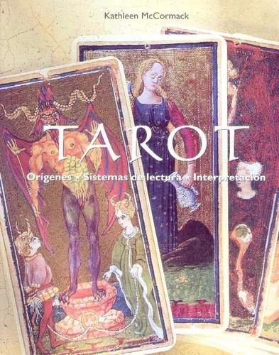 tarot. origenes. sistemas de lecturas. interpretacion