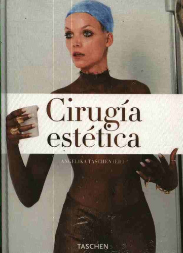 taschen, angelika (ed.) - cirugía estética