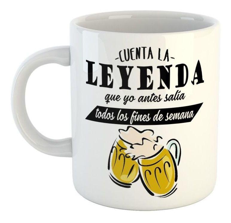 Taza De Ceramica Frase Cuenta La Leyenda Que Yo Antes Salia
