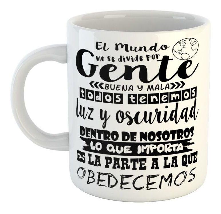 Taza De Ceramica Frase El Mundo No Se Divide Por Gente Buena