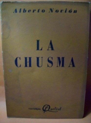 teatro argentino: la chusma alberto novion ed: quetzal