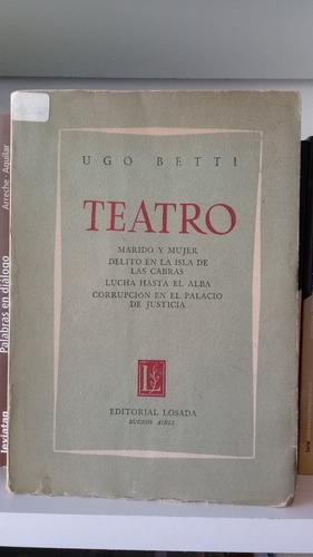 teatro de ugo betti. tapa blanda. 4 obras. losada