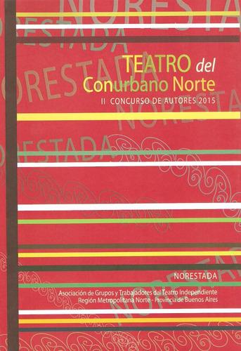 teatro del conurbano norte. 2º concurso de autores 2015