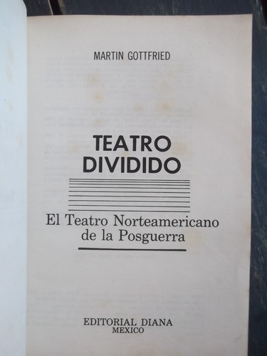teatro dividido:teatro norteamericano de posguerra gottfried