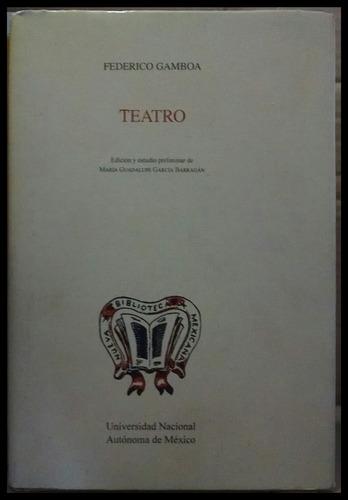 teatro, federico gamboa, unam