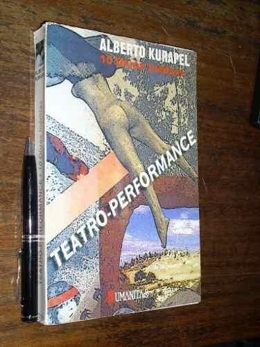 teatro performance 10 obras inéditas - alberto kurapel