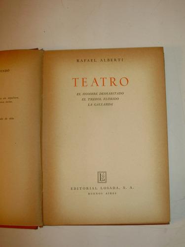 teatro rafael alberti editorial losada arg 1950 tapa dura