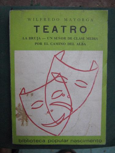 teatro wilfredo mayorga ( 3 obras: la bruja, un señor ) 1982