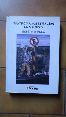teatro y alfabetizacion. roberto vega. (bd6)