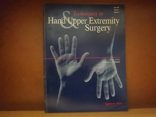 techniques in hand and upper extremity surgery september 98