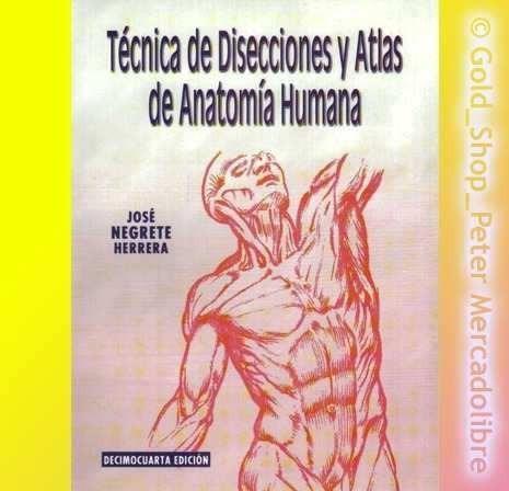 técnica de disecciones y atlas de anatomía humana !!nuevos!!