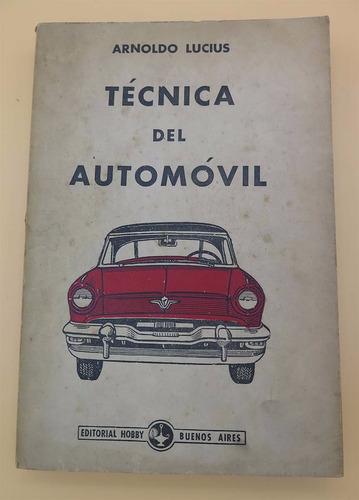 técnica del automóvil - arnoldo lucius - 1963- muy ilustrado