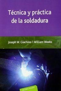 técnica y práctica de la soldadura - giachino