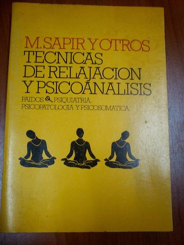 tècnicas de relajaciòn y psicoanàlisis - m. sapir - paidos