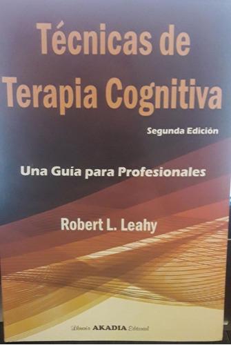 técnicas de terapia cognitiva - leahy robert (aka)
