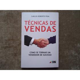 Técnicas De Vendas - Carlos Roberto Puia - Livro