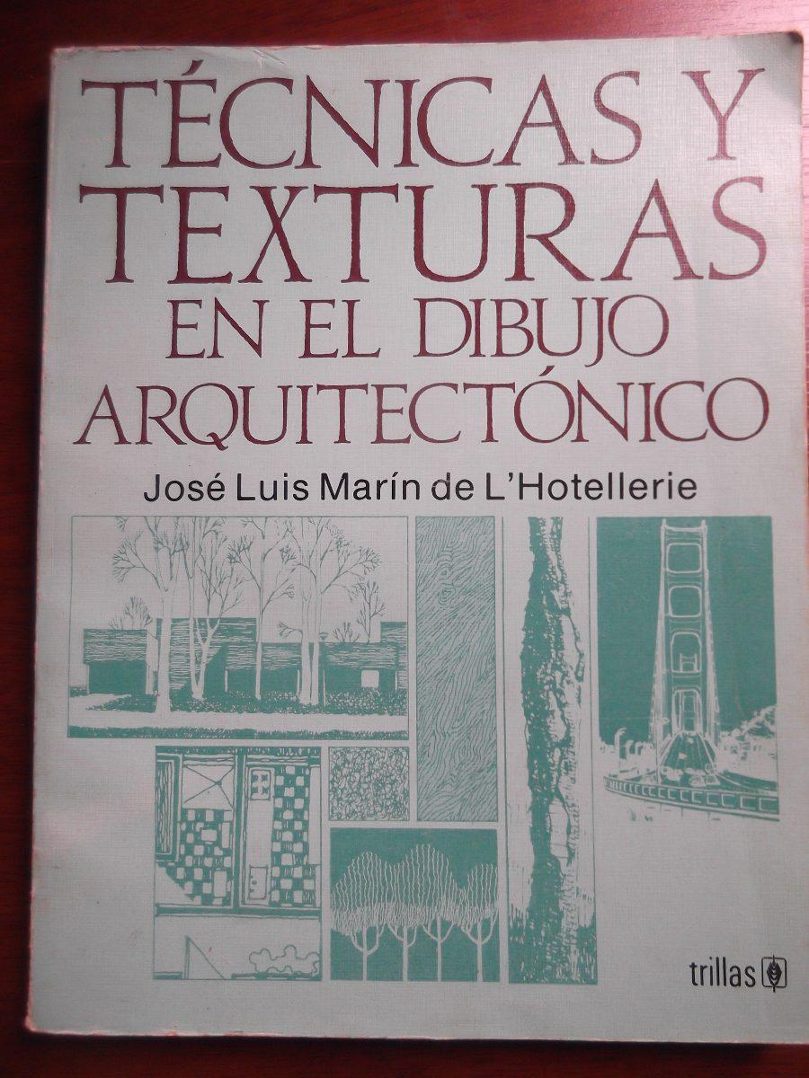 Tecnicas Y Texturas En El Dibujo Arquitectonico Marin