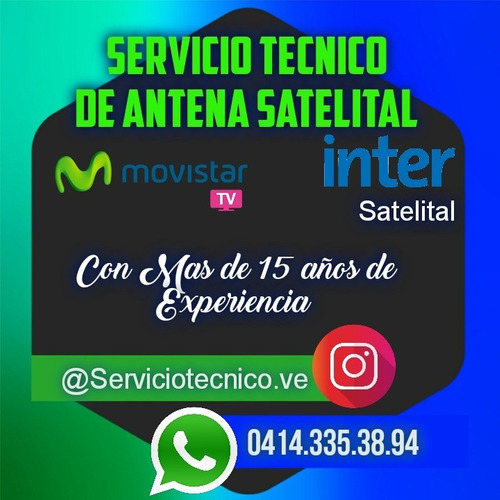 tecnico de movistar tv, inter satelital 3 meses de garantia
