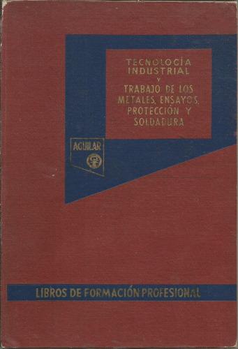 tecnología industrial y trabajo de los metales. soldadura.