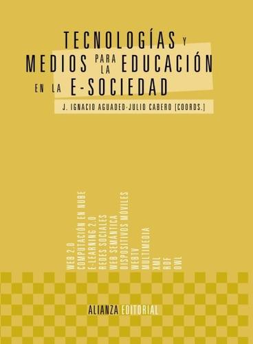 tecnologías y medios para la educación en la e-sociedad(libr