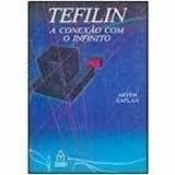 tefilin: a conexão com o infinito - aryeh kaplan