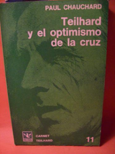teilhard y el optimismo de la cruz paul chauchard ed columba
