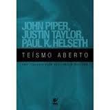 teísmo aberto - john piper