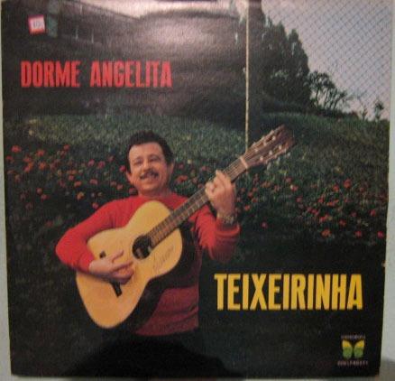 teixeirinha - dorme angelita - 1967/1972