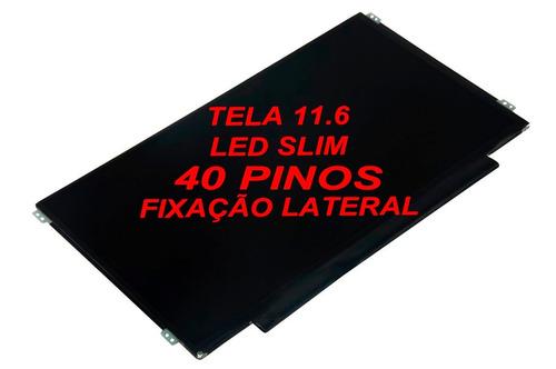tela 11.6 led slim 40 pinos samsung chromebook xe303